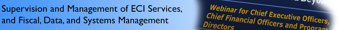 Supervision and Management of ECI Services, and Fiscal, Data, and Systems Management banner